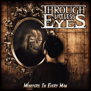 Through Lifeless Eyes - Monsters in Every Man cover art
