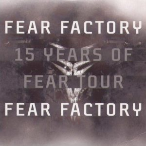 Fear Factory - 15 Years of Fear Tour cover art
