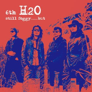 H2O - Still Foggy..... But cover art