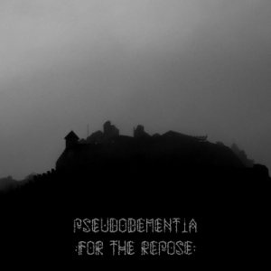 Pseudodementia - For the Repose cover art
