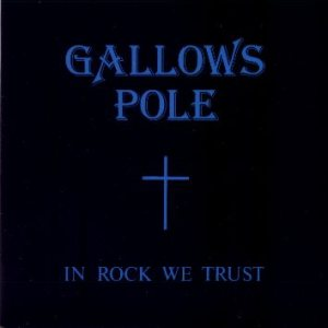 Gallows Pole - In Rock We Trust cover art