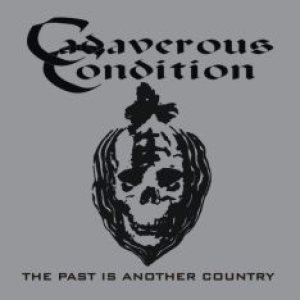 Cadaverous Condition - The Past Is Another Country cover art