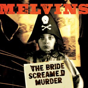 Melvins - The Bride Screamed Murder cover art