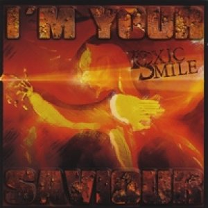 Toxic Smile - I'm Your Saviour cover art