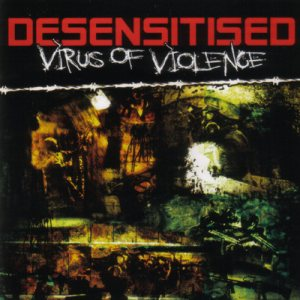 Desensitised - Virus of Violence