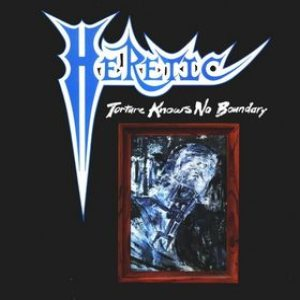 Heretic - Torture Knows No Boundary cover art