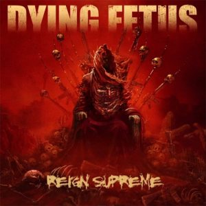 Dying Fetus - Reign Supreme cover art