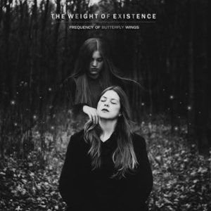Frequency of Butterfly Wings - The Weight of Existence cover art