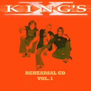 King's X - Rehearsal CD Vol. 1 cover art