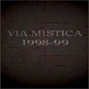 Via Mystica - Via Mistica 1998-99 cover art