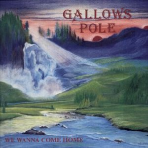 Gallows Pole - We Wanna Come Home cover art