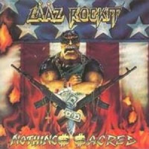 Laaz Rockit - Nothing'$ $acred cover art
