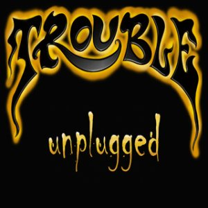 Trouble - Unplugged cover art