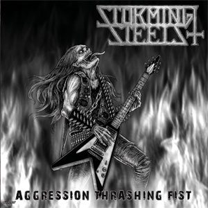 Storming Steels - Aggression Thrashing Fist cover art