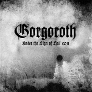 Gorgoroth - Under the Sign of Hell 2011 cover art