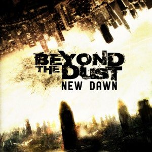Beyond The Dust - New Dawn