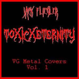 ToxicxEternity - VG Metal Covers Vol. 1 cover art