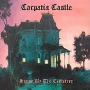 Carpatia Castle - House by the Cemetery cover art