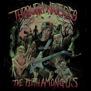 Through Arteries - The Filth Among Us cover art