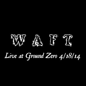 Waft - Live At Ground Zero cover art