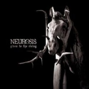 Neurosis - Given to the Rising cover art