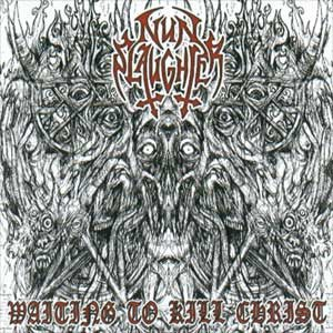 Nunslaughter - Waiting to Kill Christ cover art