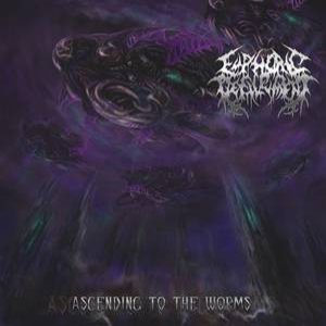 Euphoric Defilement - Ascending to the Worms cover art