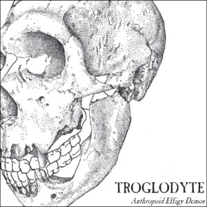 Troglodyte - Anthropoid Effigy Demos cover art