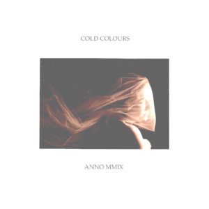Cold Colours - Anno MMIX
