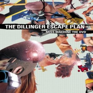 The Dillinger Escape Plan - Miss Machine the DVD