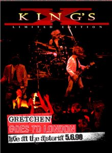 King's X - Gretchen Goes to London: Live at the Astoria 5.6.90 cover art