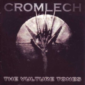 Cromlech - The Vulture Tones