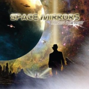 Space Mirrors - Memories of the Future cover art