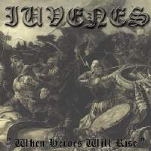 Iuvenes - When Heroes Will Rise cover art