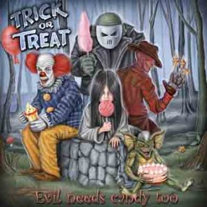 Trick or Treat - Evil Needs Candy Too cover art