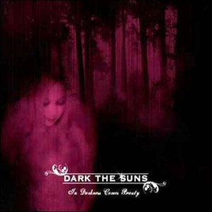 Dark The Suns - In Darkness Comes Beauty cover art