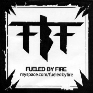 Fueled By Fire - Life, Death and FBF cover art