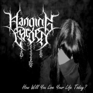Hanging Garden - How Will You Live Your Life Today? cover art