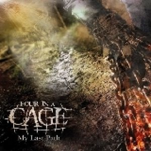 Four in a Cage - My Last Path cover art