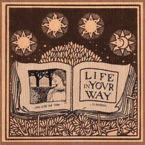Life In Your Way - The Sun Rises and the Sun Sets... and Still Our Time Is Endless cover art