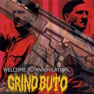 Grind Buto - Welcome to Annihillation cover art