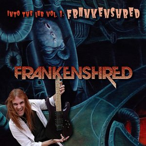 Frankenshred - Into the Lab Vol. 1: Frankenshred