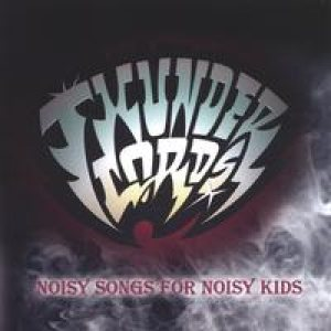 The Thunderlords - Noisy Songs for Noisy Kids cover art