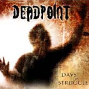 Deadpoint - Days of Struggle cover art