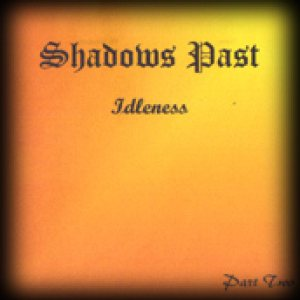 Shadows Past - Idleness pt.2 cover art