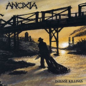 Anoxia - Intense Killings cover art
