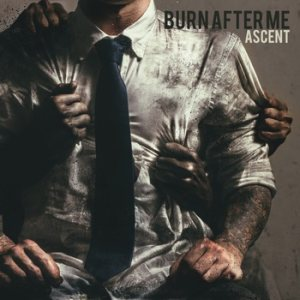 Burn After Me - Ascent cover art
