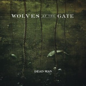 Wolves At the Gate - Dead Man cover art