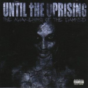 Until The Uprising - The Awakening of the Damned cover art