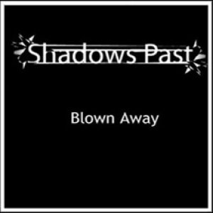 Shadows Past - Blown Away cover art